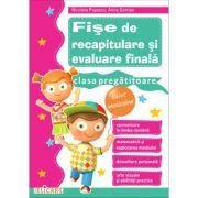 Fise de recapitulare si evaluare finala pentru clasa pregatitoare - Nicoleta Popescu, Arina Damian