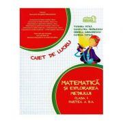 Matematica si explorarea mediului. Caiet de lucru. Clasa I. Partea a II-a