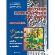 Metode interactive de grup. Ghid metodic pentru invatamantul prescolar (60 de metode si 200 de aplicatii practice pentru invatamantul prescolar)