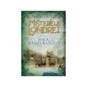 Misterele Londrei. Fiica spanzuratului (vol. 2) - Paul Feval