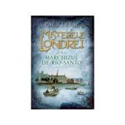 Misterele Londrei. Marchizul de Rio-Santo (vol. 4) - Paul Feval