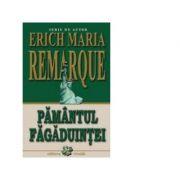 Pamantul fagaduintei - Erich Maria Remarque