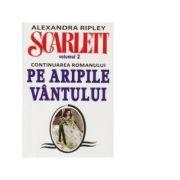 Scarlett. Volumul 2 (continuarea romanului Pe Aripile Vantului) - Alexandra Ripley