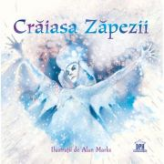 Craiasa Zapezii - Hans Christian Andersen. Ilustratii de Alan Marks