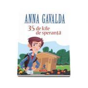 35 de kile de speranta - Anna Gavalda