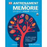 Antrenament pentru memorie. Program vizual complet - Dr. Pascale Michelon