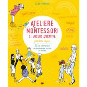 Ateliere Montessori si jocuri pentru educative copii (Elsa Thiriot)