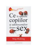 Ce le spunem copiilor si adolescentilor despre sex - Meg Hickling