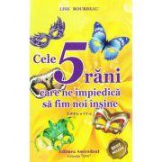 Cele 5 rani care ne impiedica sa fim noi insine ed. 6 - Lise Bourbeau
