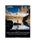 Cele mai spectaculoase 100 de calatorii extreme (Jasmina Trifoni)