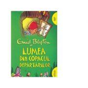 Copacul Departarilor 3. Lumea din Copacul Departarilor. Paperback - Enid Blyton
