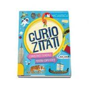 Curiozitati - Cunostinte esentiale pentru copii isteti (Susan Martineau)