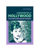 Curiozitati de la Hollywood-Peste 300 de indiscretii din Tinseltown (Aubrey Malone)