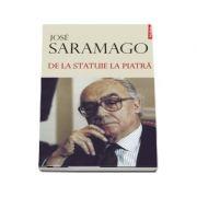 De la statuie la piatra - José Saramago (Colectia Biblioteca Polirom)