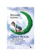 Ginny Moon. Din secretele unei fetite autiste - Benjamin Ludwig