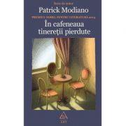 În cafeneaua tinereţii pierdute - Patrick Modiano