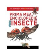 Insecte - Prima mea enciclopedie