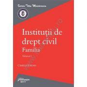 Institutii de drept civil. Familia. Volumul I