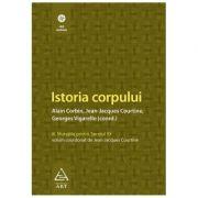 Istoria corpului, vol III - Alain Corbin, Jean-Jeacques Courtine, Georges Vigarello