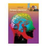 Enciclopedia pentru tineri. Corpul omenesc - Larousse