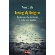 Losing My Religion - Anna Erelle