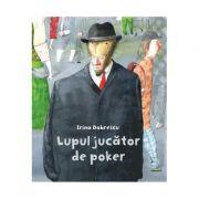 Lupul jucator de poker - Irina Dobrescu