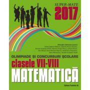 Matematica olimpiade si concursuri scolare clasele VII-VIII (colectia Super Mate)