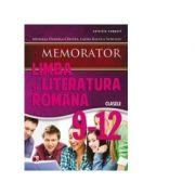 MEMORATOR DE LIMBA SI LITERATURA ROMANA PENTRU CLASELE IX-XII