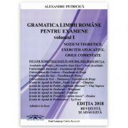 Gramatica Limbii Romane pentru examene. Notiuni teoretice. Exercitii aplicative. Grile comentate (Editia 2018 revizuita si adaugita)
