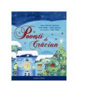 Povesti de Craciun ( Fratii Grimm, Hans Christian Andersen, Selma Lagerlof, Mark Twain, Lev Nikolaevici Tolstoi )