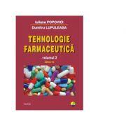 Tehnologie farmaceutica, volumul III. Editia a II-a - Dumitru Lupuleasa, Iuliana Popovici