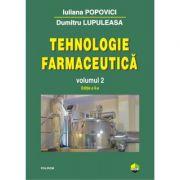 Tehnologie farmaceutica Volumul II - Iuliana Popovici