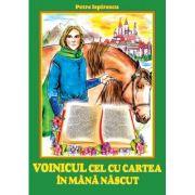 Voinicul cel cu cartea in mana nascut - Petre Ispirescu