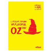 Vrajitorul din Oz - Frank Baum - Cărțile de aur ale copilăriei