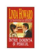 Intre dorinta si pericol - Linda Howard
