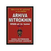 Arhiva Mitrokhin. Volumul II - KGB-ul in lume