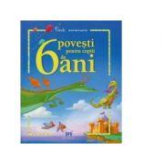 6 povesti pentru copiii de 6 ani. Carti aniversare