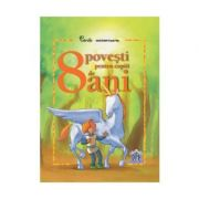 8 povesti pentru copiii de 8 ani. Carte aniversara