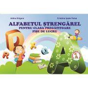 Alfabetul Strengarel - Clasa Pregătitoare. Fise de lucru (Cristina I. Toma)