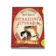 Aripi and Co - Operatiunea Iepurasul - Primul caz al agentiei de detectivi a zanelor (Sally Gardner)