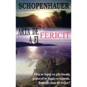 Arta de a fi fericit. 50 de reguli de viata - Arthur Schopenhauer