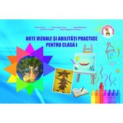 Arte vizuale si abilitati practice - Clasa I (Ioana Neagoe)