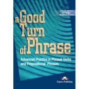 Curs de limba engleza -A good turn of phrase ( Phrasal Verbs and Prepositions )