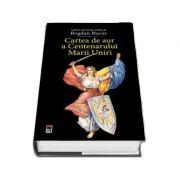 Cartea de aur a Centenarului Marii Uniri (Bogdan Bucur)