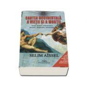 Cartea occidentala a vietii si a mortii- Teorii despre reincarnare, inviere, disparitie, recurenta (Selim Aissel)