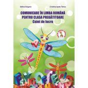 Comunicare in limba romana pentru clasa pregatitoare. Caiet de lucru - Adina Grigore