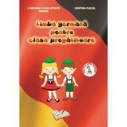 Limba Germana, pentru clasa PREGATITOARE - Loredana Elena Istrate Anghel