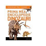 Dinozauri - Prima mea enciclopedie