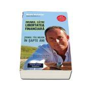 Drumul catre libertatea financiara. Primul tau milion in sapte ani - Bodo Schafer