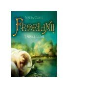 FEDELINII Volumul I. Tarmul lunii - Nadia Coste